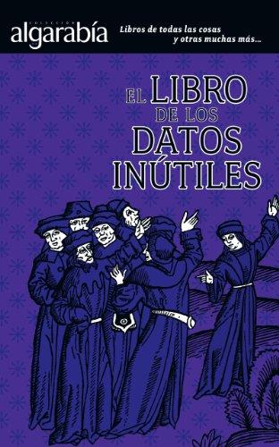 El libro de los datos inútiles (Colección Algarabía)