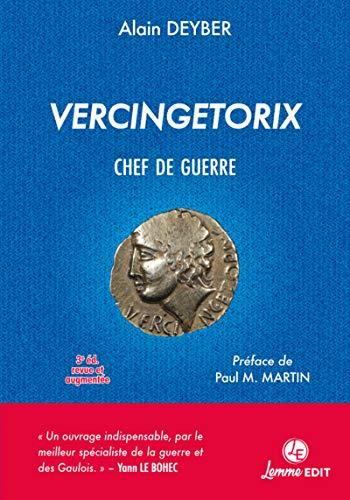 Vercingetorix chef de guerre par  Alain Deyber