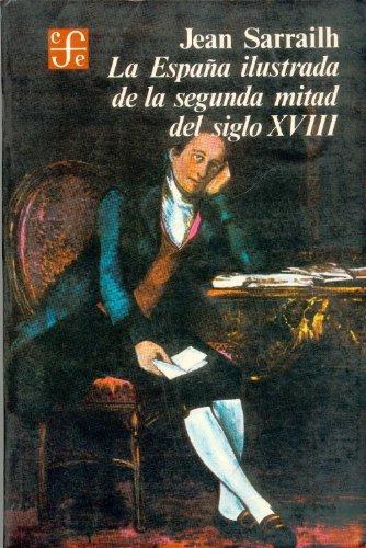 La Espana Ilustrada de La Segunda Mitad del Siglo XVIII (Historia)