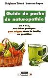 Guide de poche de naturopathie : De A à Z, des fiches pratiques pour soigner toute la famille au...