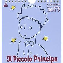 Il Piccolo Principe. Calendario con cartoline 2015