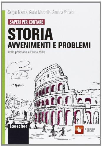 Storia: avvenimenti e problemi. Per le Scuole superiori. Con espansione online: 1