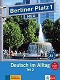 Berliner Platz 1 NEU: Deutsch im Alltag. Lehr- und Arbeitsbuch Teil 2 mit Audio-CD zum Arbeitsbuchteil und