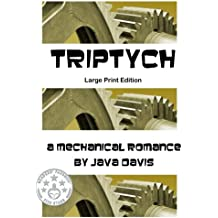 Triptych Large Print Edition: a Mechanical Romance