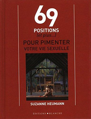 LES MEILLEURES POSITIONS POUR EPICER VOTRE VIE SEX par Suzanne Heumann