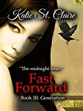 Fast Forward: Book III: Generation (The Van Burens 3) by Katie St. Claire front cover