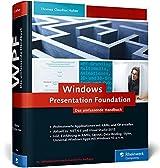 Windows Presentation Foundation: Das umfassende Handbuch zur WPF, aktuell zu .NET 4.6 und Visual Studio 2015