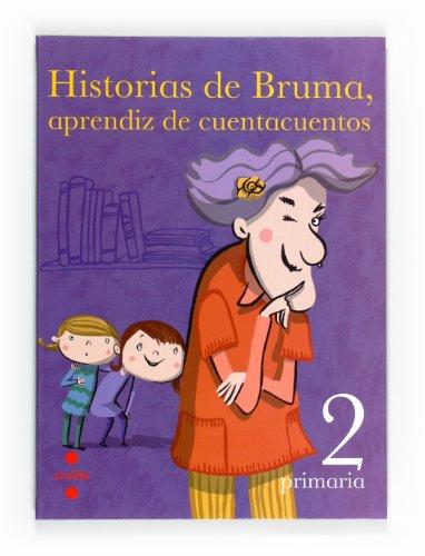 Historias de Bruma, aprendiz de cuentacuentos. 2 Primaria - 9788466125918