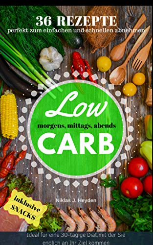 Low Carb 36 Rezepte Perfekt Zum Einfachen Und Schnellen Abnehmen
