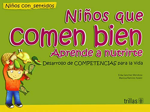 Ninos que comen bien/Kids That Eat Well: Aprende a nutrirte/Learn to get your Nutrients