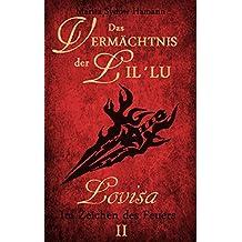Das Vermächtnis der Lil`Lu (2): Lovisa - Im Zeichen des Feuers