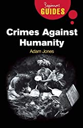 Crimes Against Humanity: A Beginner's Guide (Beginner's Guides) by Adam Jones (2008-09-01)