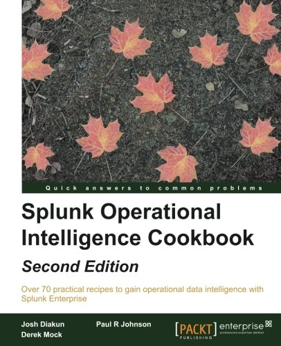 Splunk Operational Intelligence Cookbook - Second Edition