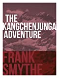 The Kangchenjunga Adventure: The 1930 Expedition to the Third Highest Mountain in the World