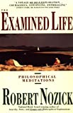 The Examined Life: Philosophical Meditations by Robert Nozick (1990-12-15)
