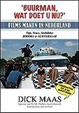 Buurman, wat doet u nu?: films maken in Nederland