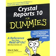 [(Crystal Reports 10 For Dummies)] [ By (author) Allen G. Taylor ] [June, 2004]