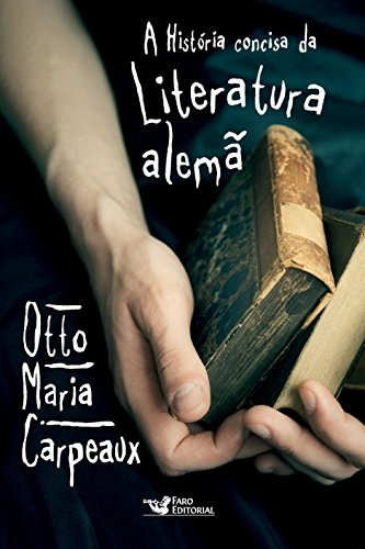 A História concisa da Literatura alemã (Portuguese Edition)
