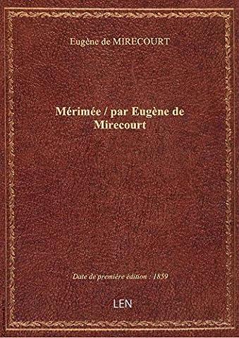 Mérimée / par Eugène de Mirecourt