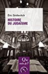 Histoire du judaïsme: « Que sais-je ? » n° 3940 par Smilévitch