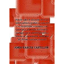 Estudio sobre la situación de la sanidad pública española en relación a su rentabilidad económica