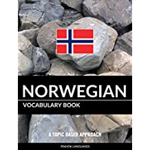 Norwegian Vocabulary Book: A Topic Based Approach (English Edition)