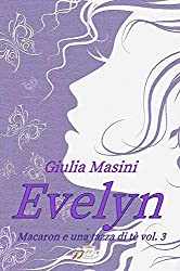 Evelyn - Macaron e una tazza di tè vol. 3