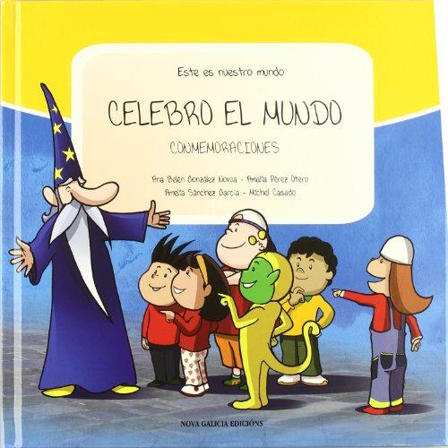 Este es nuestro mundo: Celebro el mundo: conmemoraciones: Vol.7 por Amalia Pérez Otero
