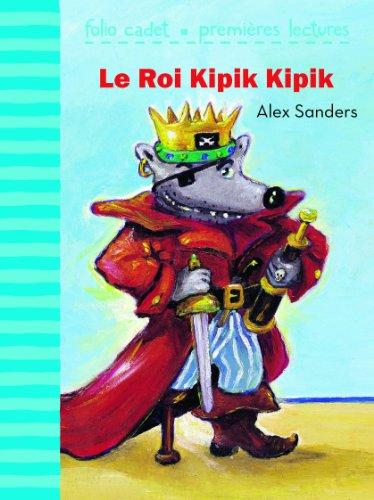 Le Roi Kipik Kipik par Alex Sanders