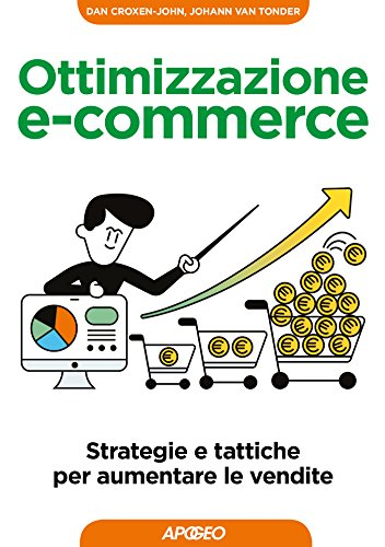 Ottimizzazione e-commerce: strategie e tattiche per aumentare le vendite (Italian Edition)