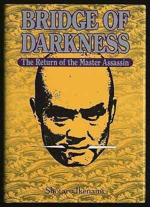 Bridge of Darkness: The Return of the Master Assassin by Shotaro Ikenami (1993-06-04)