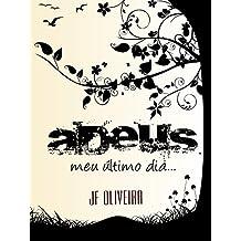 Adeus...: Meu último dia... (Portuguese Edition)
