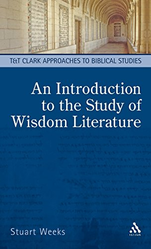 An Introduction to the Study of Wisdom Literature (T & T Clark Approaches to Biblical Studies)