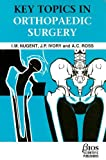 Key Topics in Orthopaedic Surgery (Key Topics Series (BIOS))