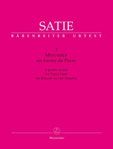 3 morceaux en forme de poire : à quatre mains avec une manière de commencement, une prolongation du même & un en plus, suivi d'une redite | Satie, Erik (1866-1925)