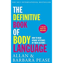 The Definitive Book of Body Language: How to read others' attitudes by their gestures (English Edition)
