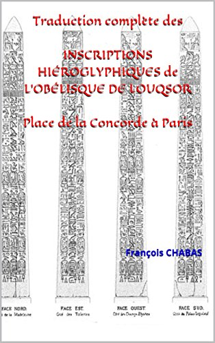 Traduction complète des INSCRIPTIONS HIÉROGLYPHIQUES de   L'OBÉLISQUE DE LOUQSOR Place de la Concorde à Paris