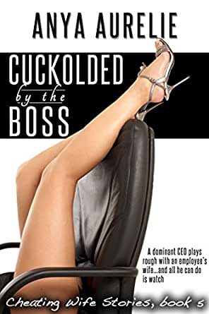 Erotic boss wife story