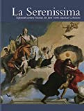 [(La Serenissima : Eighteenth-century Venetian Art from North American Collections)] [Edited by Hardy George] published on (September, 2010)