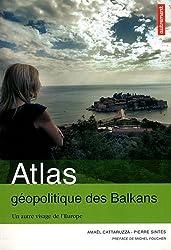 Atlas géopolitique des Balkans : Un autre visage de l'Europe de Amaël Cattaruzza (12 mai 2012) Broché