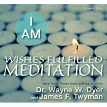 I Am: Wishes Fulfilled Meditation