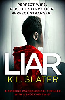 Liar: A gripping psychological thriller with a shocking twist by [Slater, K.L.]