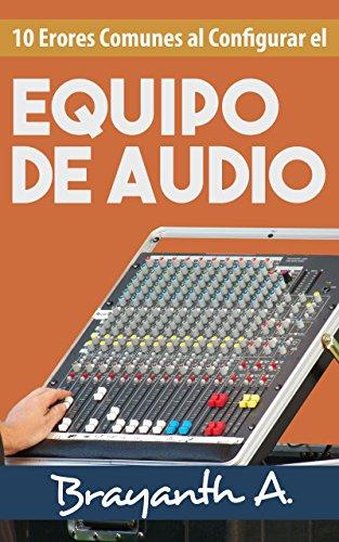 10-Errores-Comunes-Al-Configurar-El-Equipo-De-Audio-Descubre-Las-Tcnicas-Bsicas-Para-Ecualizar-y-Configurar-El-Equipo-De-Audio