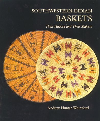 Southwestern Indian Baskets: Their History and Their Makers (Studies in American Indian Art) by Andrew Hunter Whiteford (1-Aug-1988) Paperback