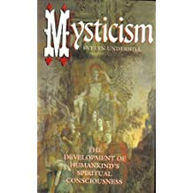 Mysticism - The Development of Humankind's Spiritual Consciousness by Evelyn Underhill (1995-08-02)