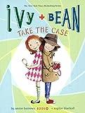 Ivy & Bean Take the Case