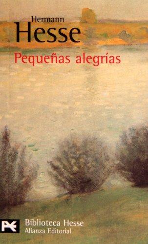 Pequeñas alegrías (El Libro De Bolsillo - Bibliotecas De Autor - Biblioteca Hesse) por Hermann Hesse