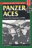 Panzer Aces I: German Tank Commanders of WWII (Stackpole Military History Series) by Franz Kurowski(2004-08-20)