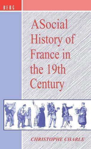 A Social History of France in the 19th Century by Christophe Charle (1994-12-14)