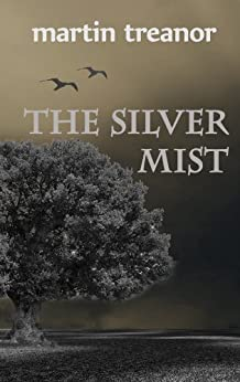 The Silver Mist by [Treanor, Martin]